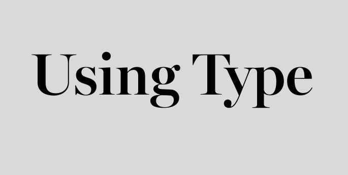 Using Type, set in Miller Banner